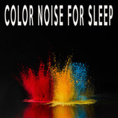 Color Noise For Sleep by Color Noise Therapy