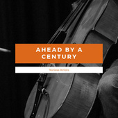 Ahead By A Century van Various Artists
