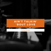 Ain't Talkin' 'Bout Love de Various Artists