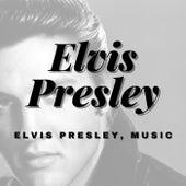 Elvis Presley, Music von Elvis Presley