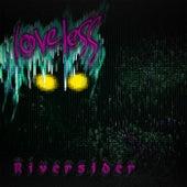 Riversider by Loveless