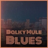 Balky Mule Blues by Various Artists