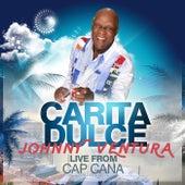 Carita Dulce (LIVE FROM CAP CANA) by Johnny Ventura