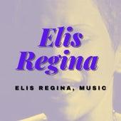 Elis Regina, Music von Elis Regina