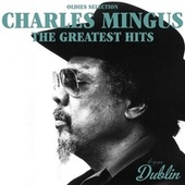 Oldies Selection: The Greatest Hits by Charles Mingus
