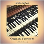 Organ and Percussion (All Tracks Remastered) by Eddie Layton