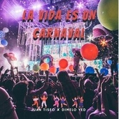 La Vida Es Un Carnaval de Juan Tiseo