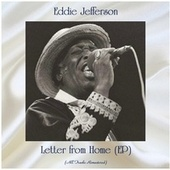 Letter from Home (All Tracks Remastered, Ep) by Eddie Jefferson