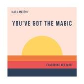 You've Got the Magic (feat. Dee Wolf) by Mark Murphy