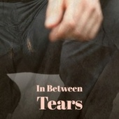 In Between Tears de Various Artists
