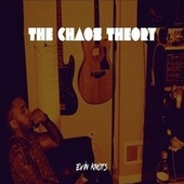 The Chaos Theory von Evin Knots