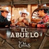 El Abuelo by Los Dos Carnales