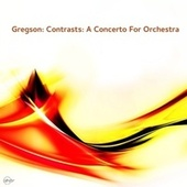 Gregson: Contrasts: A Concerto For Orchestra de Royal Philharmonic Orchestra