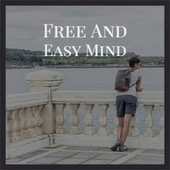 Free And Easy Mind by Various Artists