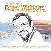 Roger Whittaker - The Golden Age by Roger Whittaker