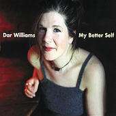 My Better Self by Dar Williams