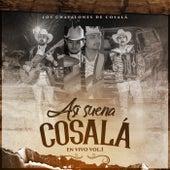 Así Suena Vol. 1 (En Vivo) by Los Chavalones de Cosala