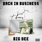 Back In Business by Big Dee