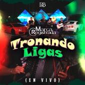 Tronando Ligas (En Vivo) by Grupo Marca Registrada