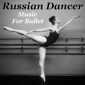 Russian Dancer Music For Ballet von The St Petra Russian Symphony Orchestra