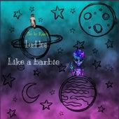 Like A Barbie by So Lo Kam