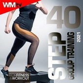 40 Step Group Training 2021 For Fitness & Workout (Unmixed Compilation for Fitness & Workout 132 Bpm / 32 Count) von Workout Music Tv