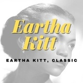 Eartha Kitt, Classic by Eartha Kitt