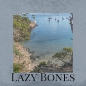 Lazy Bones by Various Artists