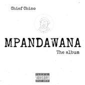 MPANDAWANA by Chief Chino
