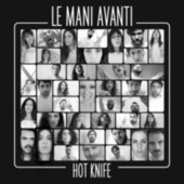 Hot Knife de Le Mani Avanti