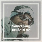 Something Inside Of Me de Various Artists