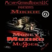 Money Muzikc Murder (Mixtape) von Mikkie Cobbo