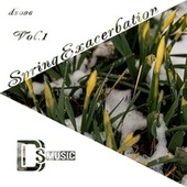 Spring Exacerbation, Vol.1 van Various Artists
