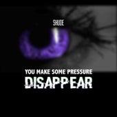 You make some Pressure Disappear de Shu-De