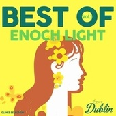 Oldies Selection: Enoch Light - Best Of, Vol. 1 by Enoch Light