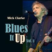 Blues It Up, Vol. 1 by Mick Clarke