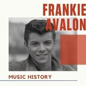 Frankie Avalon - Music History von Frankie Avalon