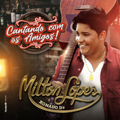 Cantando Com Os Amigos by Milton Lopes