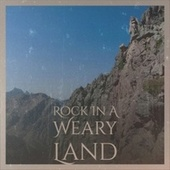 Rock In A Weary Land by Various Artists