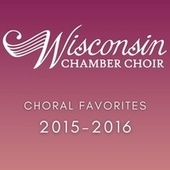 Choral Favorites 2015-2016 de Wisconsin Chamber Choir