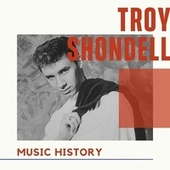 Troy Shondell - Music History by Troy Shondell