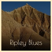 Ripley Blues by Various Artists