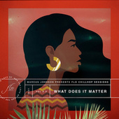 What Does It Matter fra Marcus Johnson
