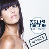 Say It Right by Nelly Furtado