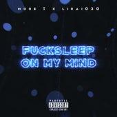 Fucksleep on my Mind de Moret