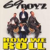 How We Roll by 69 Boyz