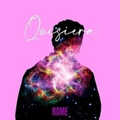 Quisiera by Rome