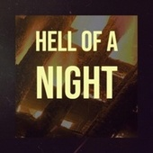 Hell Of A Night by Various Artists