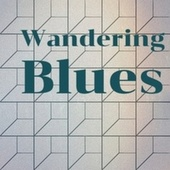 Wandering Blues by Various Artists