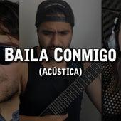 Baila conmigo (Versión Acústica) by AcusticUrbana